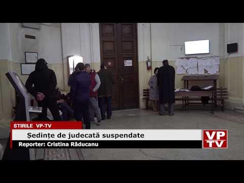 Ședințe de judecată suspendate