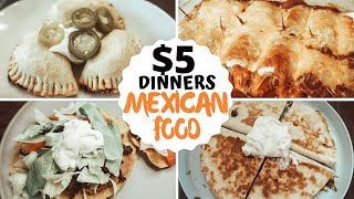 $5 DINNERS MEXICAN FOOD: RECIPES ON A BUDGET: FIVE INGREDIENTS OR LESS