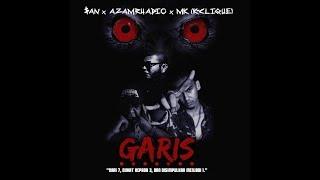 GARIS - AZAMRHADIO x MK (K CLIQUE) x $AN