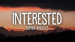 Sophia Angeles Interested Lyrics