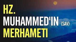 Hz. Muhammed'in Merhameti  - Dr. İhsan Şenocak