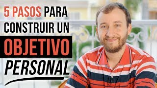 Video: 5 Pasos Para Construir Un Objetivo Personal