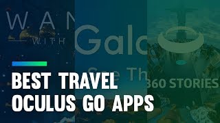 "(Video) ""Travel Around the World at Home With Oculus Go Travel Apps"""
