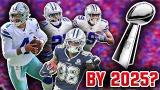 10 Reasons Why The Dallas Cowboys Will GUARANTEED Win a Super Bowl By 2025