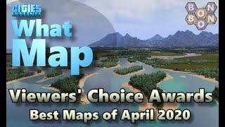 #CitiesSkylines - Top Ten Maps - April 2020 - Viewers Choice