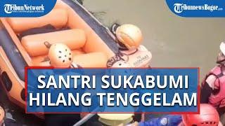 Lompat ke Sungai Cibeber, Seorang Santri Ponpes di Sukabumi Hilang Terseret Arus