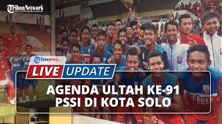 LIVE UPDATE: PSSI Ulang Tahun ke-91, Ini Agenda Menpora Zainudin Amali dan Ketum PSSI di Solo