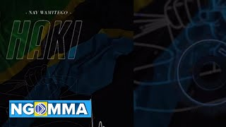 NAY WA MITEGO HAKI Official Music Audio