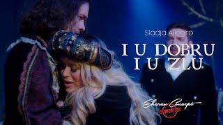 Sladja Allegro   I U Dobru I U Zlu (Official Video 2019)