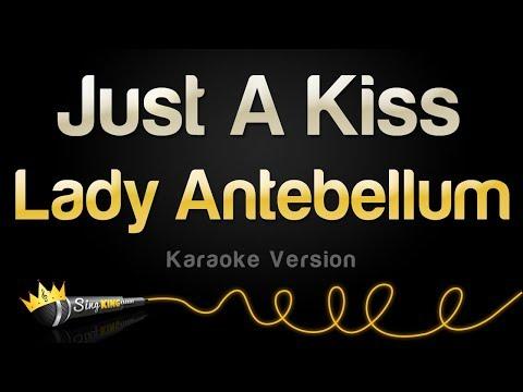 Lady Antebellum - Just A Kiss (Karaoke Version)