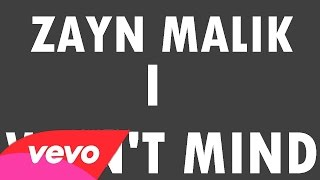 Zayn Malik - I Won't Mind (Audio)
