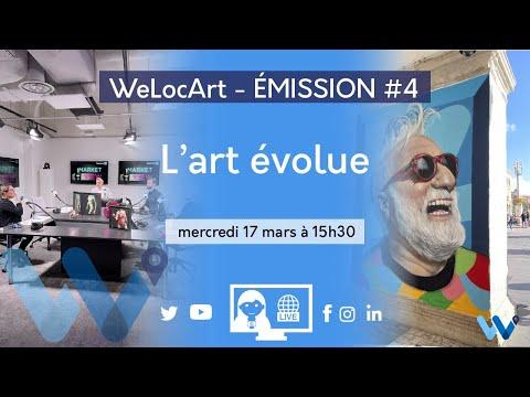 [ÉMISSION] - WeLocArt - #4 - L'art évolue