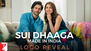 Sui Dhaaga - Made In India | Logo Reveal | Anushka Sharma | Varun Dhawan
