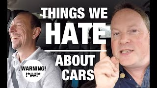 Things we HATE about cars