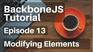 Backbone.js Tutorial - 13 - (Collections) Modifying Elements