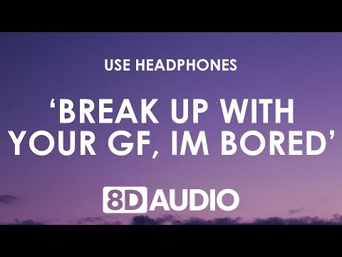 Ariana Grande - ​break up with your girlfriend, i'm bored (8D AUDIO) 🎧