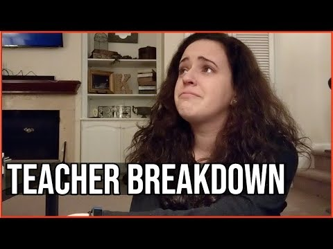 I didn't know it would be this hard.. » teacher breakdown » this is the WORST feeling..