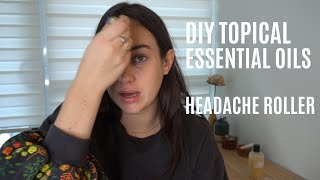 DIY Headache Aromatherapy Roller | Topical Essential Oil Dilution