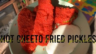 Hot Cheeto Fried PICKLES!!!
