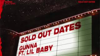 Gunna   Sold Out Dates Ft. Lil Baby [Official Audio]