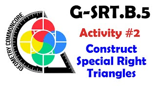 G-SRT.B.5 Activity #2 - Constructing The Special Right Triangles
