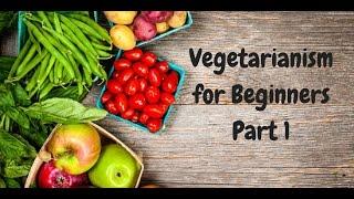Vegetarianism for Beginners