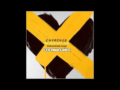 CHVRCHES - Never Say Die (CACHIVACHES INSTRUMENTAL COVER) * New remix without vocals parts *
