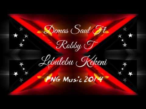 Demas Saul Ft Robby T & Metere Crew - Lebulebu Kekeni [PNG Music 2014]