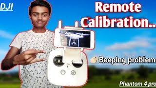 DJI Phantom 4 pro Remote Controller calibration || remote beeping problem solved / in HINDI , India