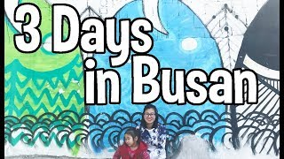 How you can spend 3 days in Busan  | Watch before visiting Busan!