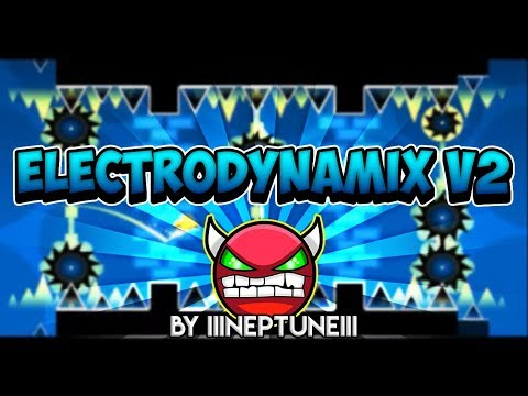 READ DESC] Geometry Dash - Electrodynamix v2 by Neptune (Medium