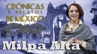 Crónicas y relatos de México - Milpa Alta