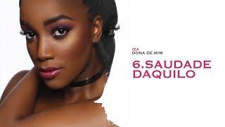 SAUDADE DAQUILO - IZA   Dona De Mim