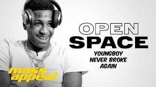 Open Space: YoungBoy Never Broke Again | Mass Appeal