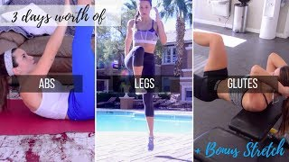 3 Days Of Glutes, Leg & Ab Workouts + BONUS Stretch (my Typical Routines)