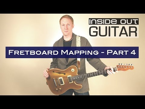 Inside Out Guitar - Fretboard Mapping Part 4