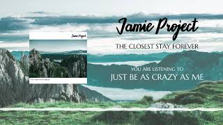 Video Jamie Project - Just be as crazy as me