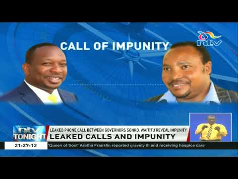 Leaked phone call between Waititu and Sonko reveal impunity