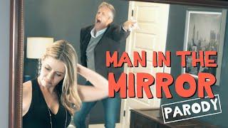 Man in the Mirror - Michael Jackson Parody