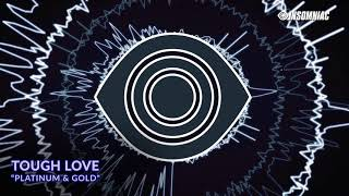 "Tough Love - ""Platinum & Gold"" [Track of the Day]"