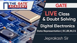 GATE Exam - Live Class & Doubt Solving | Data Representation - Digital Electronics (EC/EE/IN/CSE)