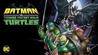 Batman vs. Teenage Mutant Ninja Turtles Trailer