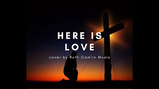 Here is Love Vast as the Ocean and Oh the Power- Irish Worship- Ruth Camlin- Healing Worship 2018