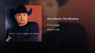 SHBAS | Who Needs The Whiskey by Chris Cagle