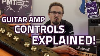 Guitar Amp Controls Explained!  How To Use Gain, Tone & Effects Knobs...
