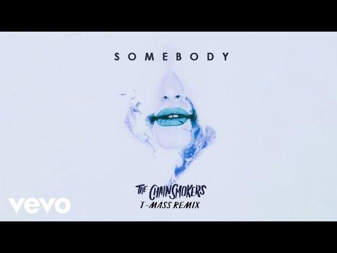 """The Chainsmokers, DrewLove – """"Somebody"""" (T-Mass Remix)"""