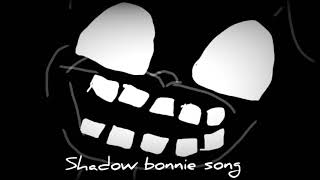 Shadow bonnie song HD song dont by me