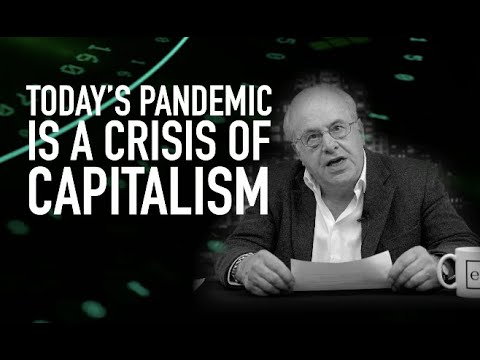 Economic Update: Today's Pandemic as a Crisis of Capitalism [Trailer]