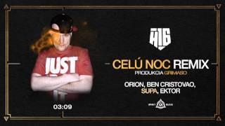 H16 - Celú noc REMIX feat. Orion, Ben Cristovao, Supa, Ektor /prod.Grimaso