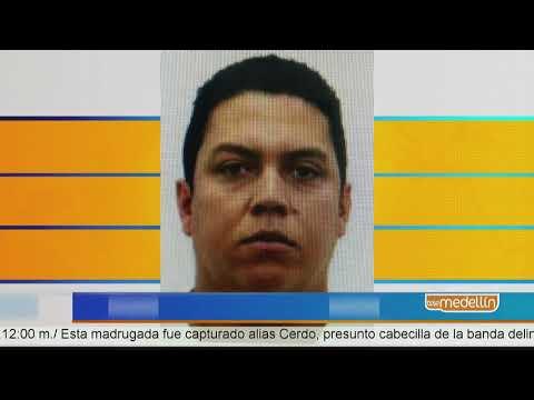 Capturan a alias Cerdo, uno de los mas buscados del Valle de Aburra [Noticias] - Telemedellin